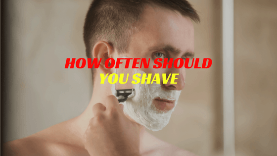 How Often Should You Shave