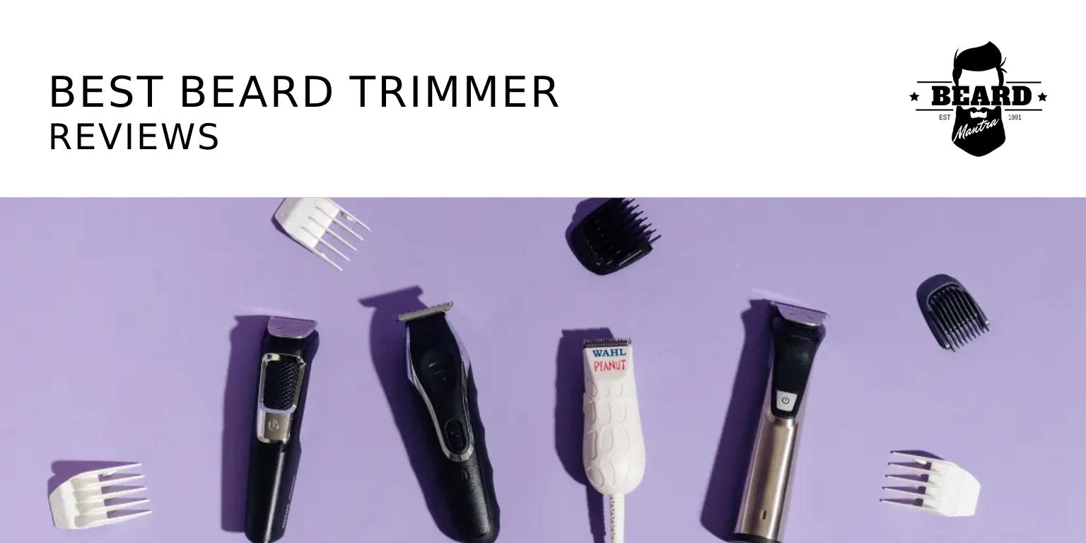 Best Beard Trimmer Reviews