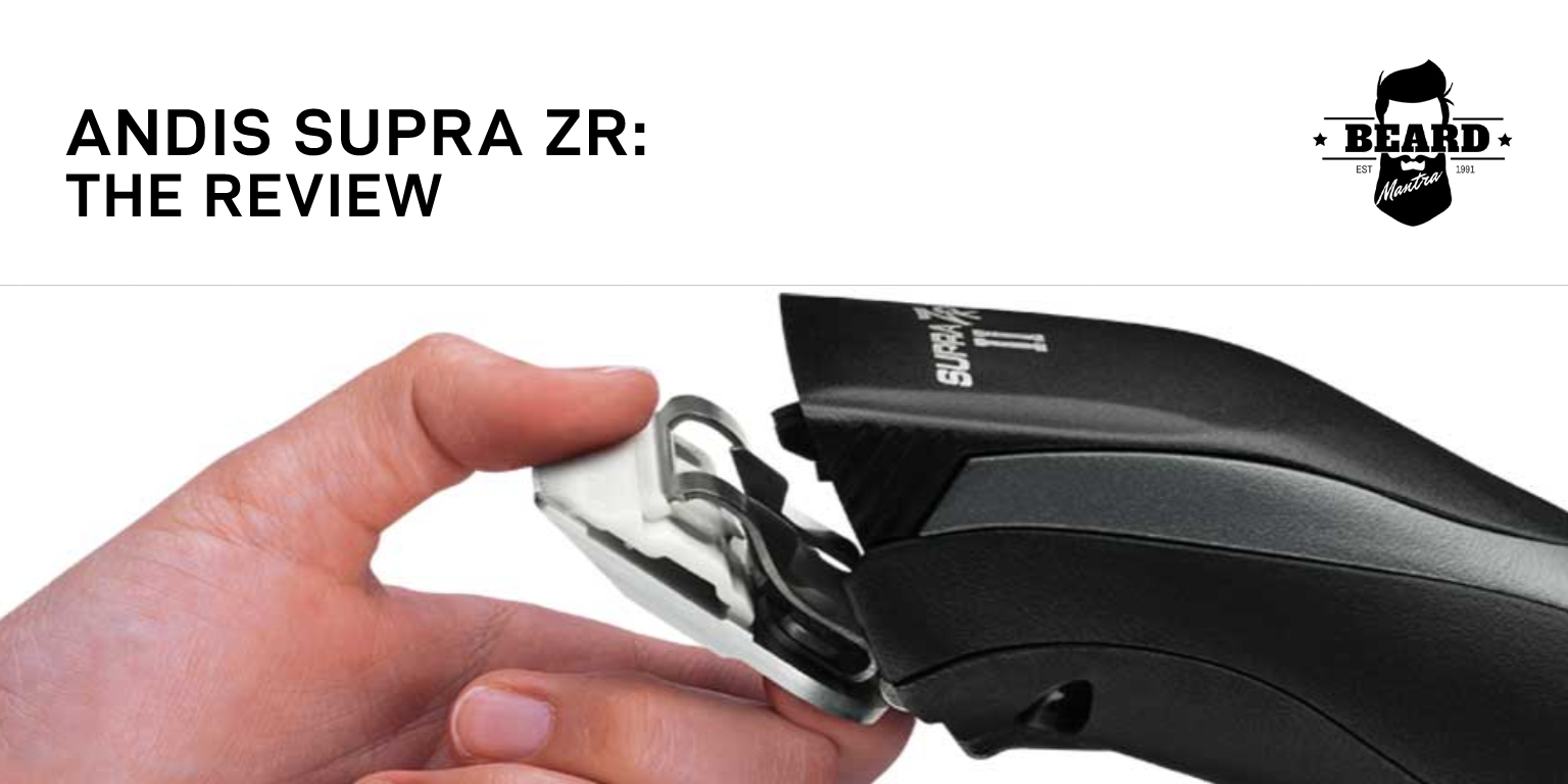 ANDIS SUPRA ZR THE REVIEW