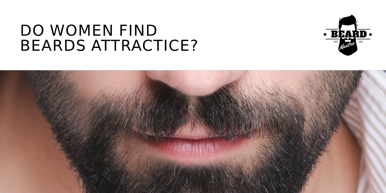Do Women Find Beards Attractive