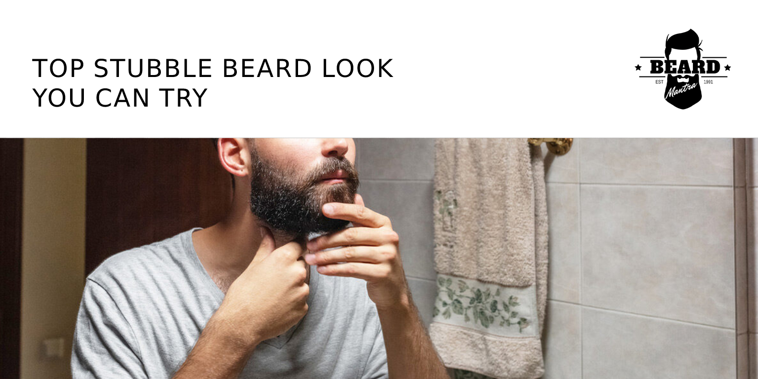 Top Stubble Beard Look You Can Try