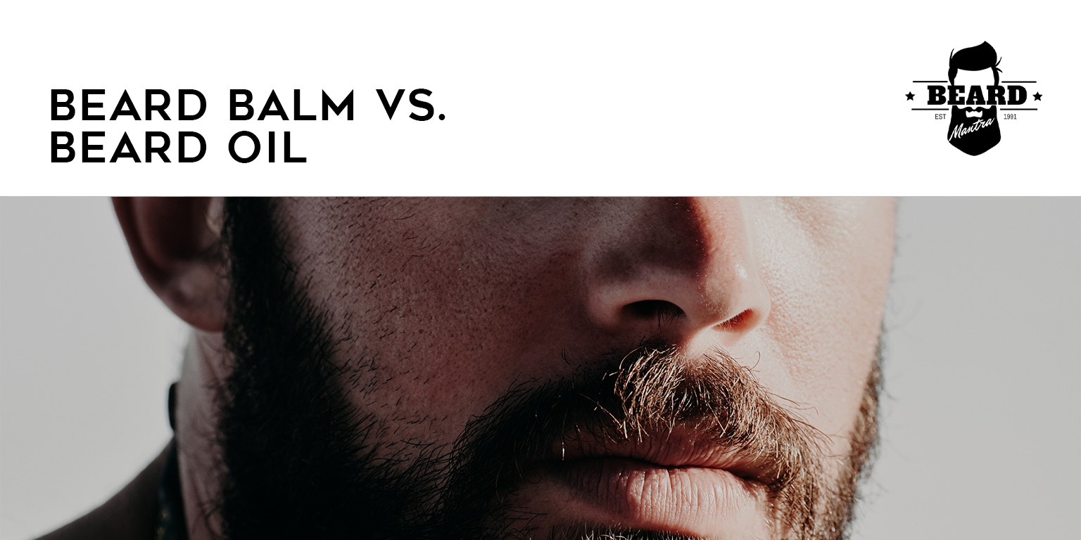 Beard Balm and Beard Oil Differences