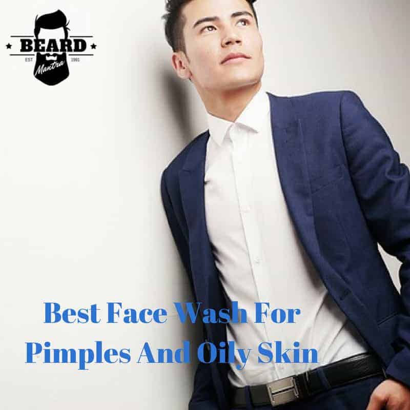 Best Face Wash For Pimples And Oily Skin For Man