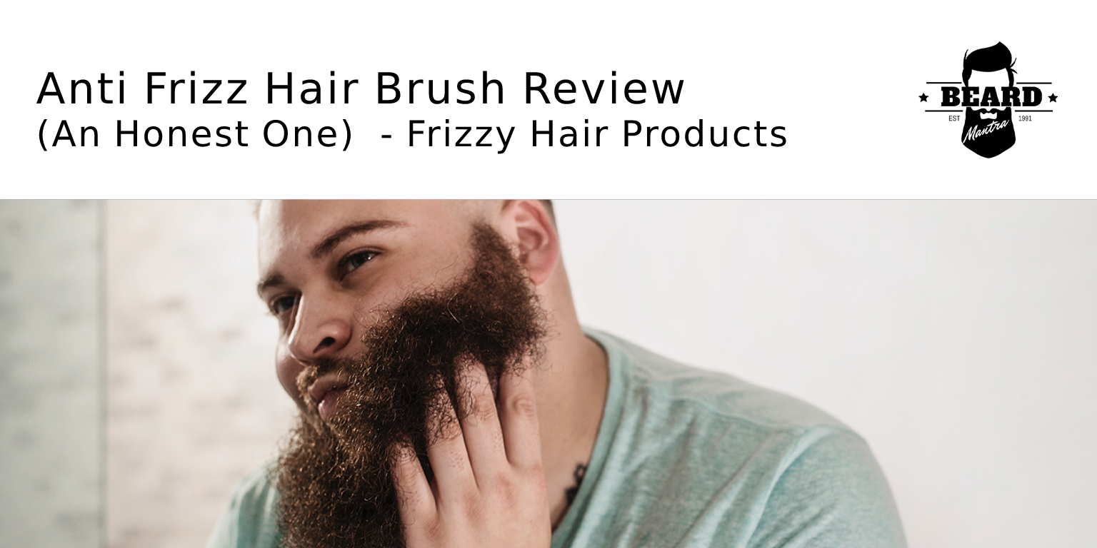 Anti Frizz Hair Brush Review (An Honest One) - Frizzy Hair Products