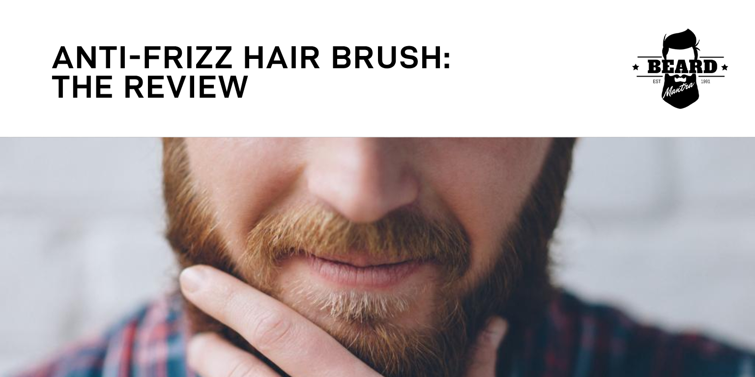 Anti-Frizz Hair Brush The Review